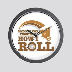 smooth fox terrier's how I roll Wall Clock