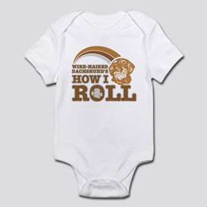 wire-haired dachshund's how I roll Infant Bodysuit