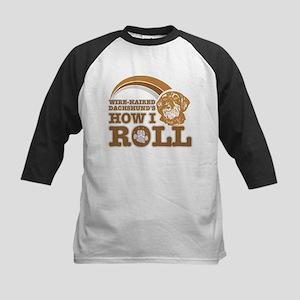 wire-haired dachshund's how I roll Kids Baseball J