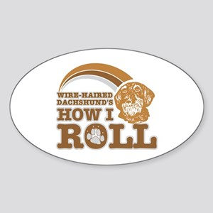 wire-haired dachshund's how I roll Oval Sticker