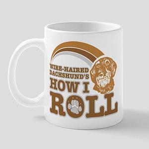 wire-haired dachshund's how I roll Mug