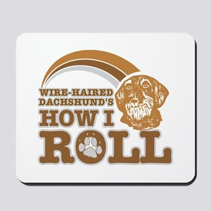 wire-haired dachshund's how I roll Mousepad