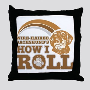 wire-haired dachshund's how I roll Throw Pillow