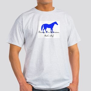 Because I'm the Trainer Light T-Shirt