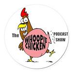 Whoopie Chicken Podcast Round Car Magnet