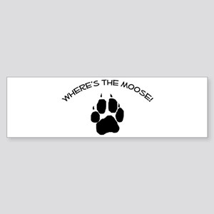 Where's the Moose! Bumper Sticker
