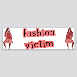 Fashion Victim Bumper Sticker