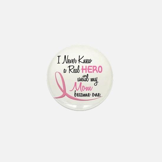Never Knew A Hero 3 Mom BC Mini Button