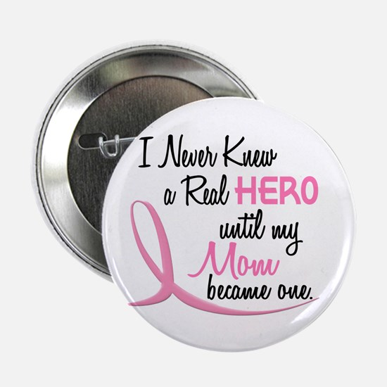 """Never Knew A Hero 3 Mom BC 2.25"""" Button"""
