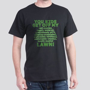 You Kids Get Off My Lawn Dark T-Shirt