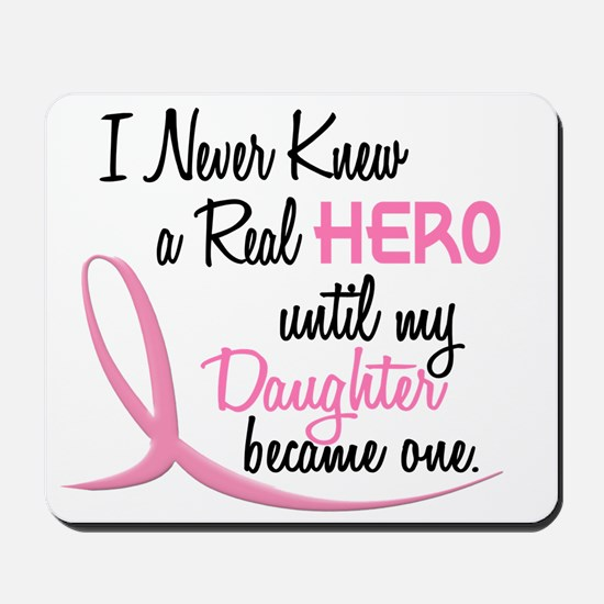 Never Knew A Hero 3 Daughter BC Mousepad