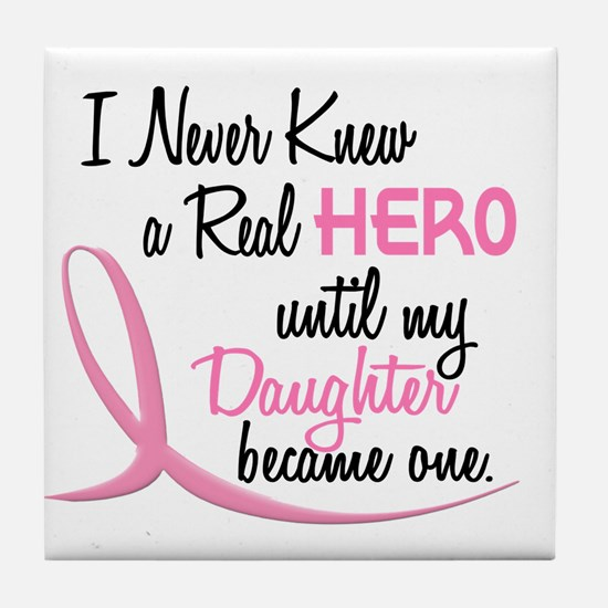 Never Knew A Hero 3 Daughter BC Tile Coaster