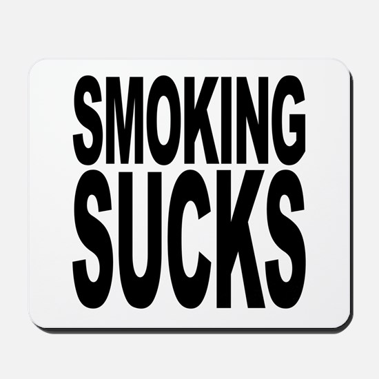 Smoking Sucks Mousepad