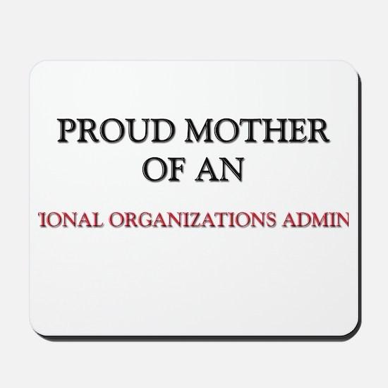 Proud Mother Of An INTERNATIONAL ORGANIZATIONS ADM