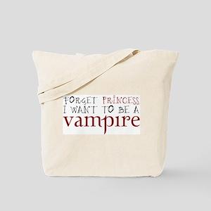 Forget Princess. . .Vampire! Tote Bag