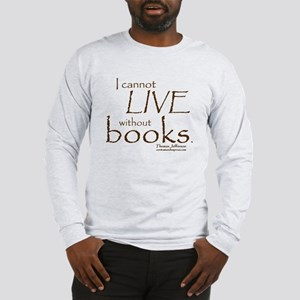 Without Books Long Sleeve T-Shirt