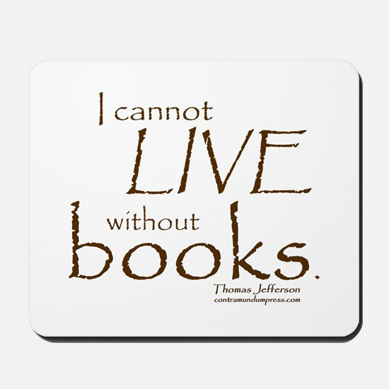 Without Books Mousepad