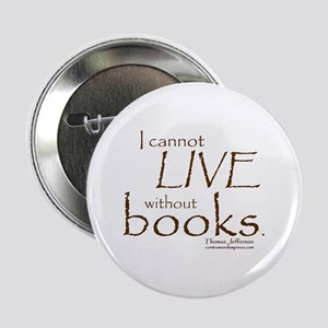 """Without Books 2.25"""" Button"""