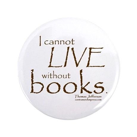 """Without Books 3.5"""" Button"""