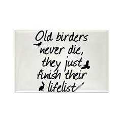 Old Birders Never Die Rectangle Magnet