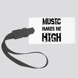 MUSIC MAKES ME HIGH Large Luggage Tag