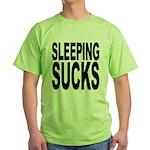 Sleeping Sucks Green T-Shirt