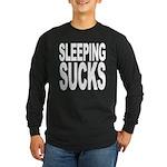 Sleeping Sucks Long Sleeve Dark T-Shirt