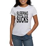 Sleeping Sucks Women's T-Shirt