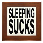 Sleeping Sucks Framed Tile
