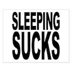 Sleeping Sucks Small Poster