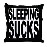 Sleeping Sucks Throw Pillow