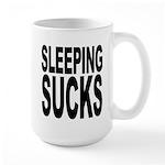 Sleeping Sucks Large Mug