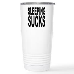 Sleeping Sucks Stainless Steel Travel Mug