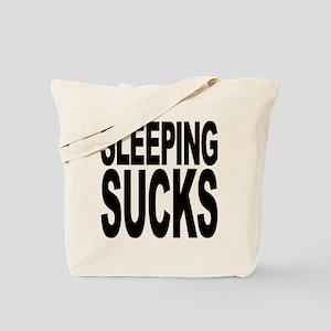 Sleeping Sucks Tote Bag