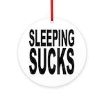 Sleeping Sucks Ornament (Round)