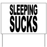 Sleeping Sucks Yard Sign