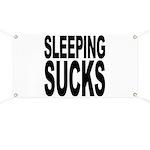 Sleeping Sucks Banner