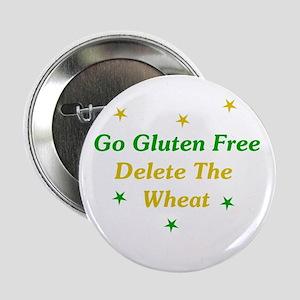 """Go Gluten Free: Delete The Wheat 2.25"""" Button"""