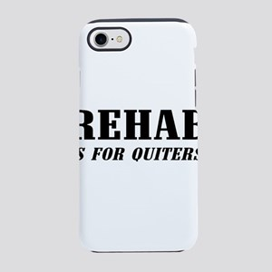 Rehab is for quitters. iPhone 8/7 Tough Case