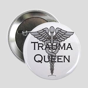 "Trauma Queen, ER Nurse 2.25"" Button"
