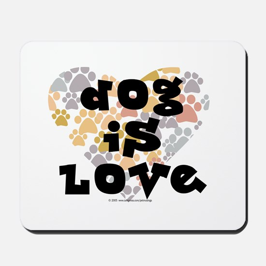 Dog is love, neutral. Mousepad