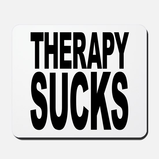 Therapy Sucks Mousepad