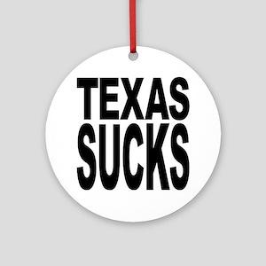 Texas Sucks Ornament (Round)