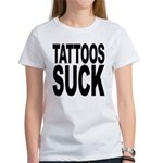 Tattoos Suck Women's T-Shirt