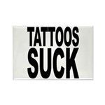 Tattoos Suck Rectangle Magnet