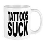 Tattoos Suck Mug