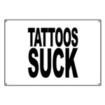 Tattoos Suck Banner