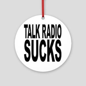Talk Radio Sucks Ornament (Round)