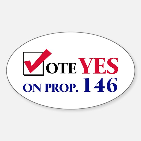Vote YES on Prop 146 Oval Decal