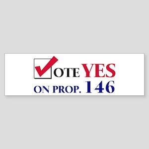 Vote YES on Prop 146 Bumper Sticker